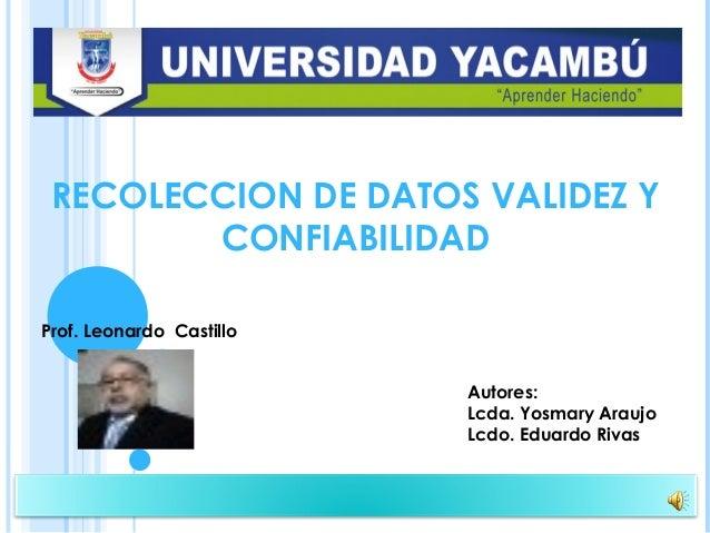 Barquisimeto, 17-07-2015 Prof. Leonardo Castillo Barquisimeto, 17-07-2015 Autores: Lcda. Yosmary Araujo Lcdo. Eduardo Riva...