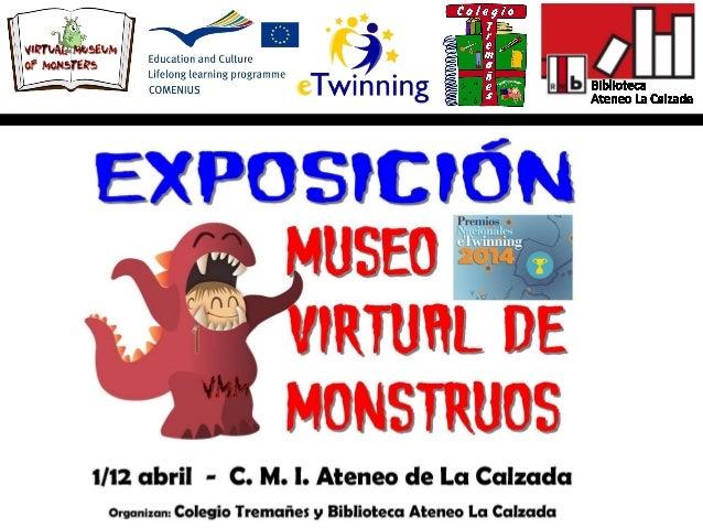 """El 1 de abril inauguramos la exposición """"Museo Virtual de Monstruos"""", en el Ateneo de La Calzada, organizada por el Colegi..."""