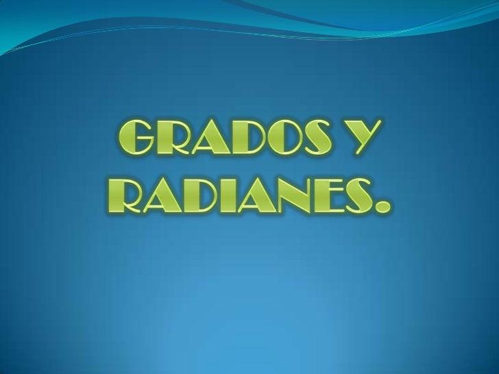 GRADOS Y RADIANES.<br />