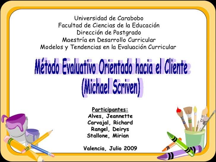 Universidad de Carabobo Facultad de Ciencias de la Educación Dirección de Postgrado Maestría en Desarrollo Curricular Mode...