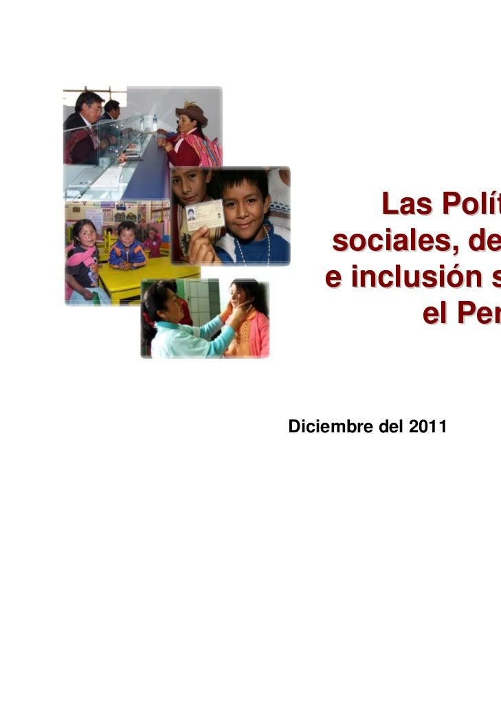 Las Políticas    sociales, desarrollo    e inclusión social en           el PerúDiciembre del 2011