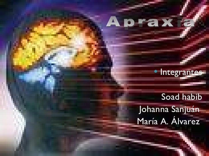 <ul><li>Integrantes </li></ul><ul><li>Soad habib </li></ul><ul><li>Johanna Sanjuán  </li></ul><ul><li>María A. Álvarez  </...