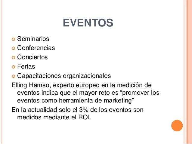 EVENTOS  Seminarios  Conferencias  Conciertos  Ferias  Capacitaciones organizacionales Elling Hamso, experto europeo ...