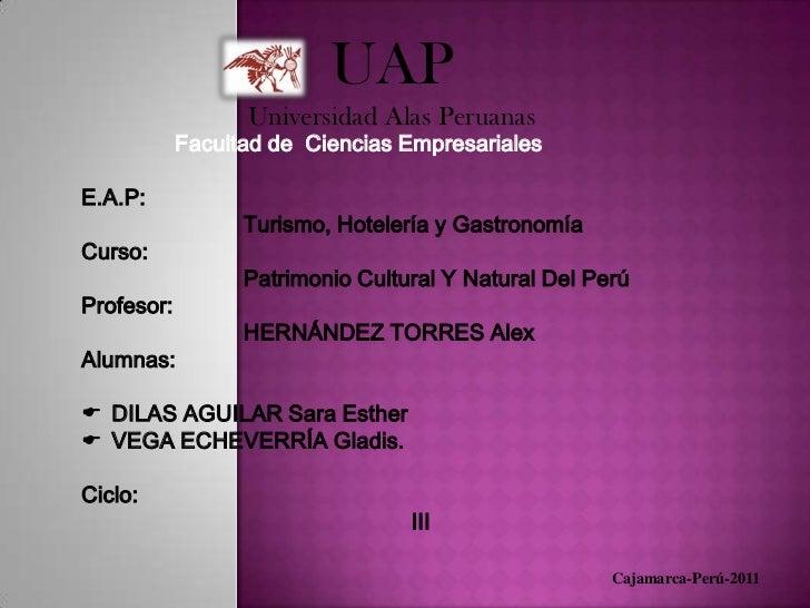 UAP<br />Universidad Alas Peruanas<br /> Facultad de  Ciencias Empresariales<br />E.A.P:<br />Turismo, Hotelería y Gastro...