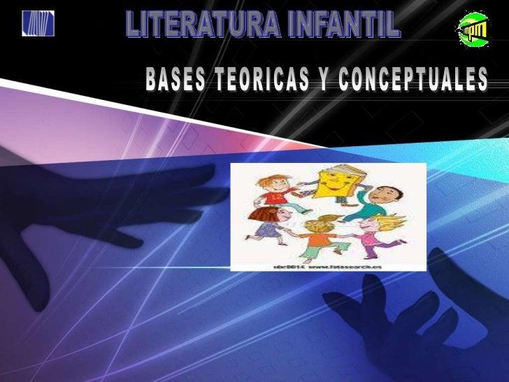 LITERATURA INFANTIL<br />BASES TEORICAS Y CONCEPTUALES<br />
