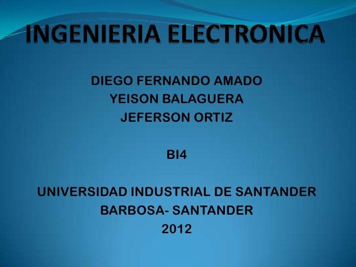 DIEGO FERNANDO AMADO         YEISON BALAGUERA          JEFERSON ORTIZ                BI4UNIVERSIDAD INDUSTRIAL DE SANTANDE...