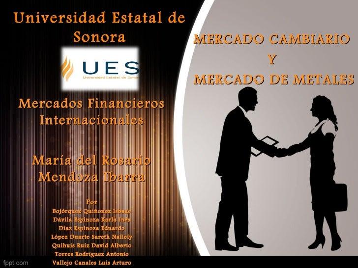 Universidad Estatal de       Sonora          MERCADO CAMBIARIO                                          Y                 ...