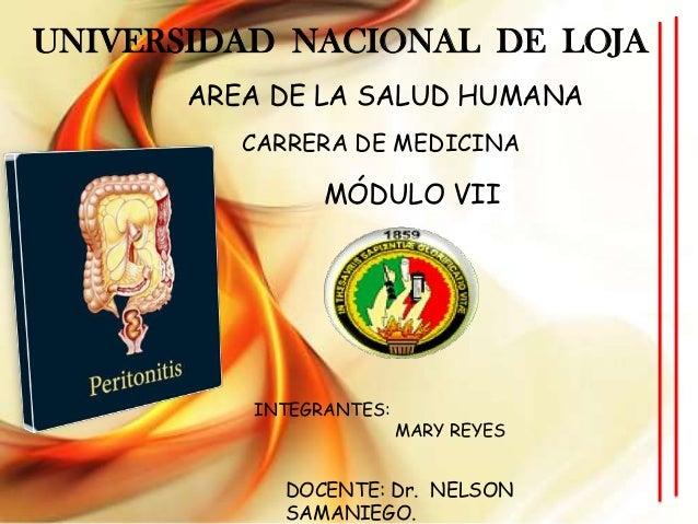 UNIVERSIDAD NACIONAL DE LOJA AREA DE LA SALUD HUMANA CARRERA DE MEDICINA  MÓDULO VII  INTEGRANTES:  MARY REYES  DOCENTE: D...