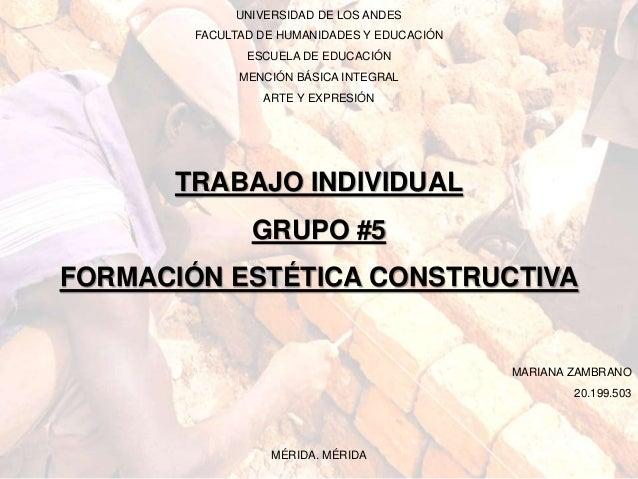 UNIVERSIDAD DE LOS ANDES  FACULTAD DE HUMANIDADES Y EDUCACIÓN  ESCUELA DE EDUCACIÓN  MENCIÓN BÁSICA INTEGRAL  ARTE Y EXPRE...