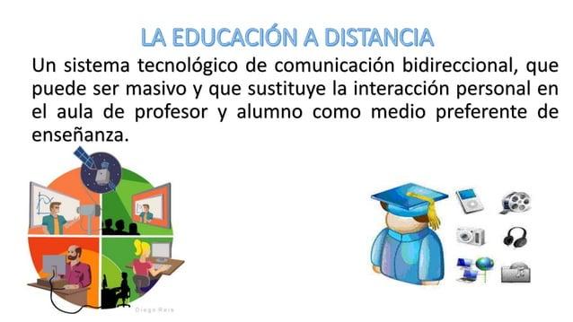 la Educación a Distancia no es una modalidad educativa completamente nueva, podemos afirmar de ella que es en las dos últi...