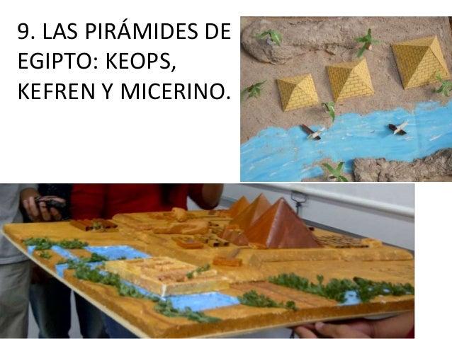 9. LAS PIRÁMIDES DE EGIPTO: KEOPS, KEFREN Y MICERINO.