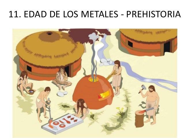 11. EDAD DE LOS METALES - PREHISTORIA