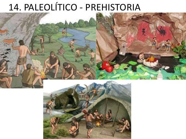 14. PALEOLÍTICO - PREHISTORIA