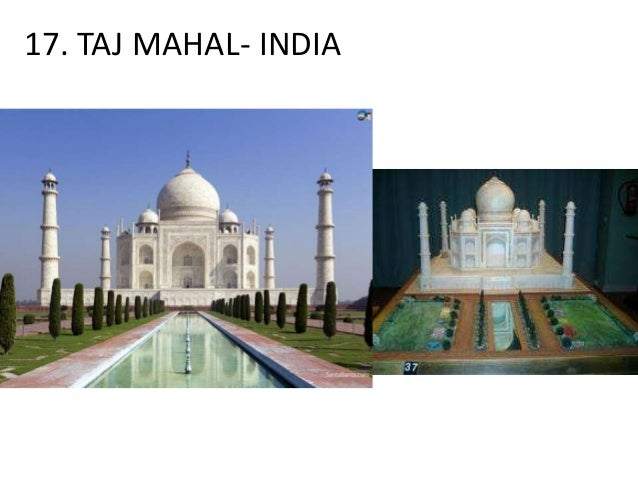 17. TAJ MAHAL- INDIA