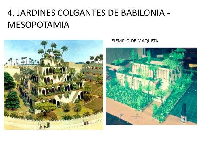 4. JARDINES COLGANTES DE BABILONIA - MESOPOTAMIA EJEMPLO DE MAQUETA