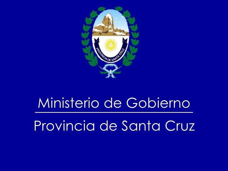 Ministerio de Gobierno Provincia de Santa Cruz