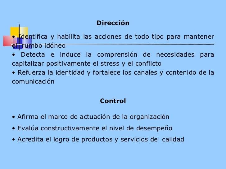 <ul><li>Dirección </li></ul><ul><li> </li></ul><ul><li>Identifica y habilita las acciones de todo tipo para mantener el  ...