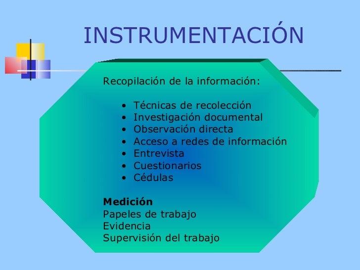 INSTRUMENTACIÓN <ul><ul><li>Recopilación de la información : </li></ul></ul><ul><ul><ul><li>Técnicas de recolección </li><...