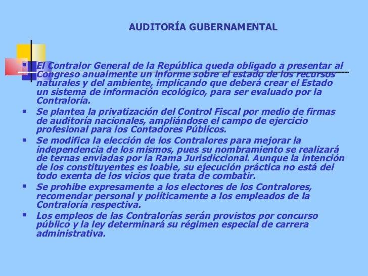 AUDITORÍA GUBERNAMENTAL <ul><li>El Contralor General de la República queda obligado a presentar al Congreso anualmente un ...