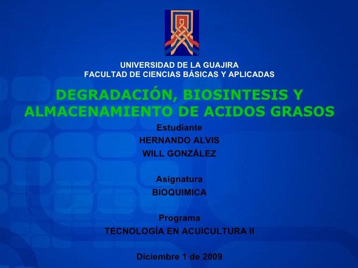 UNIVERSIDAD DE LA GUAJIRA FACULTAD DE CIENCIAS BÁSICAS Y APLICADAS Estudiante HERNANDO ALVIS WILL GONZÁLEZ Asignatura BIOQ...