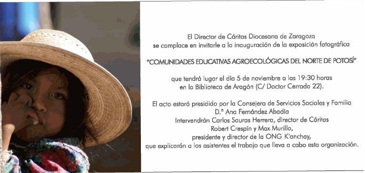El Diredor de Cáritas Diocesana de Zaragoza   se complace en invitarle a la inauguración de la exposición fotográfica     ...
