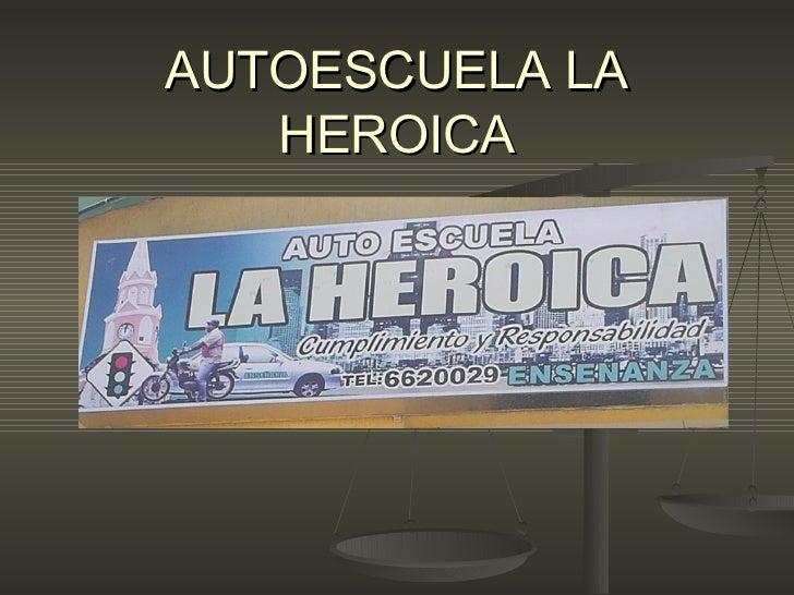 AUTOESCUELA LA HEROICA