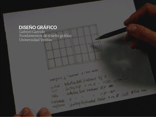 DISEÑO GRÁFICO Gabriel Garrido Fundamentos de diseño gráfico Universidad Veritas