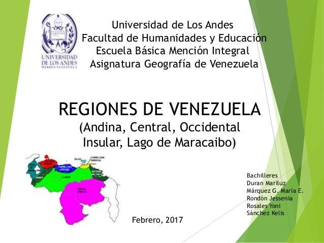 REGIONES DE VENEZUELA (Andina, Central, Occidental Insular, Lago de Maracaibo) Bachilleres Duran Mariluz Márquez G. María ...