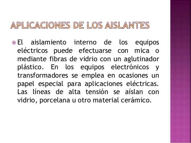 PROPIEDADES ELÉCTRICAS • Resistencia eléctrica • Resistividad • Conductividad. PROPIEDADES MECÁNICAS • Los materiales cond...