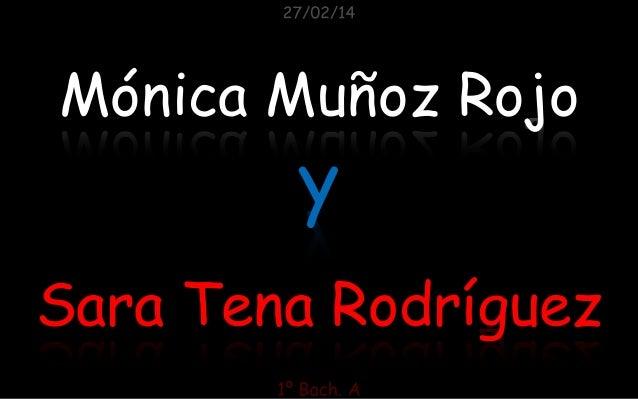 Mónica Muñoz Rojo  y  Sara Tena Rodríguez