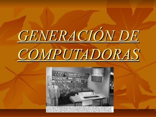 GENERACIÓN DECOMPUTADORAS