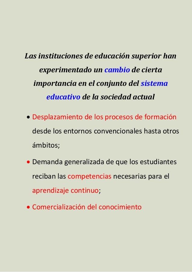 Las instituciones de educación superior han experimentado un cambio de cierta importancia en el conjunto del sistema educa...