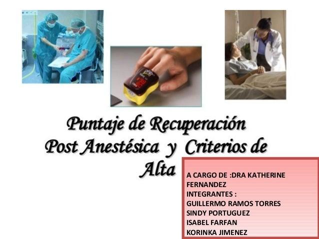 A CARGO DE :DRA KATHERINE FERNANDEZ INTEGRANTES : GUILLERMO RAMOS TORRES SINDY PORTUGUEZ ISABEL FARFAN KORINKA JIMENEZ A C...