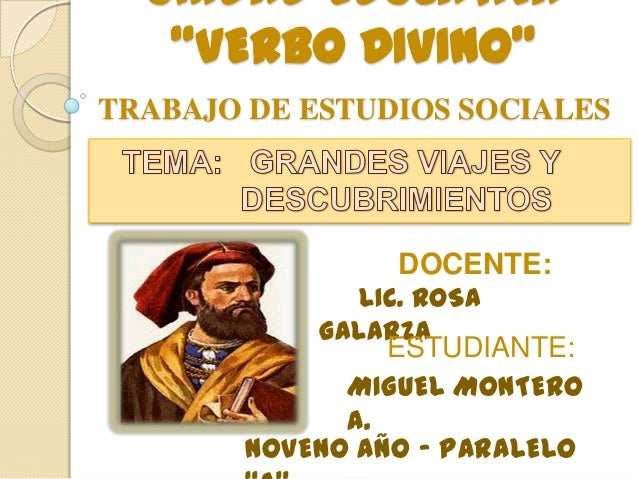 """UNIDAD EDUCATIVA""""VERBO DIVINO""""TRABAJO DE ESTUDIOS SOCIALESDOCENTE:LIC. ROSAGALARZAESTUDIANTE:MIGUEL MONTEROA.NOVENO AÑO - ..."""