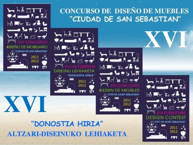 "CONCURSO DE DISEÑO DE MUEBLES             ""CIUDAD DE SAN SEBASTIAN""                              XVIXVI     ""DONOSTIA HIRI..."