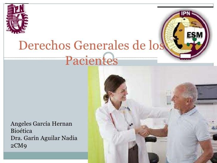 Derechos Generales de los         PacientesAngeles García HernanBioéticaDra. Garín Aguilar Nadia2CM9