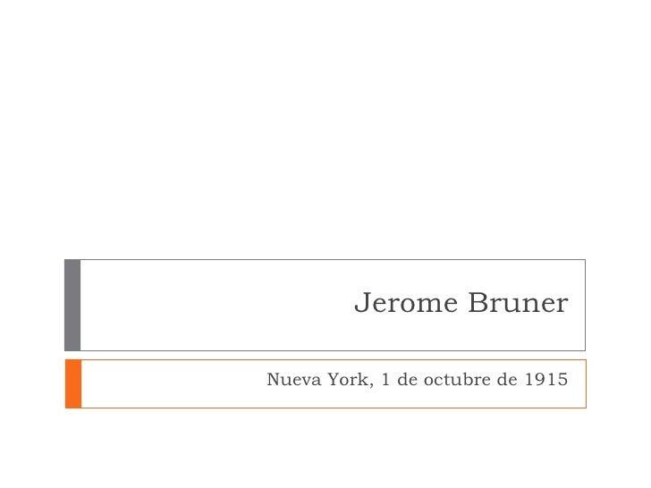 Jerome BrunerNueva York, 1 de octubre de 1915