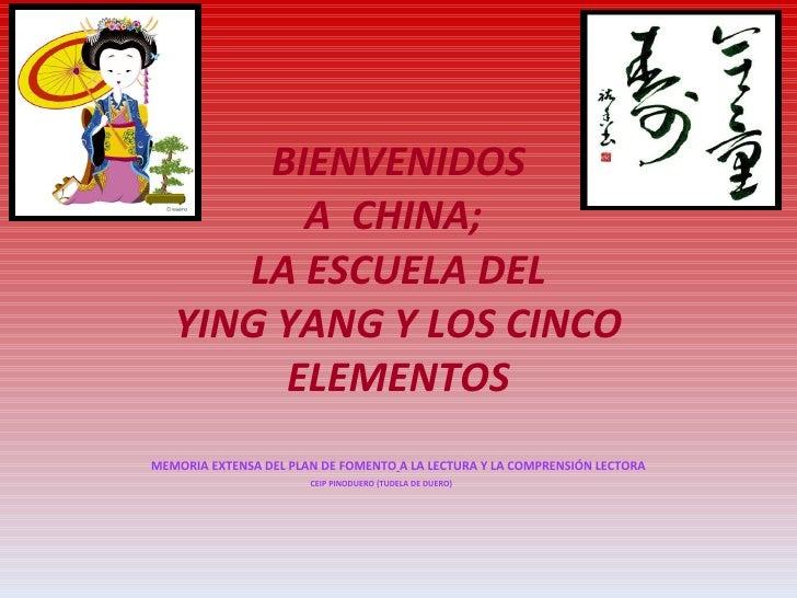BIENVENIDOS A  CHINA;  LA ESCUELA DEL YING YANG Y LOS CINCO ELEMENTOS MEMORIA EXTENSA DEL PLAN DE FOMENTO   A LA LECTURA Y...
