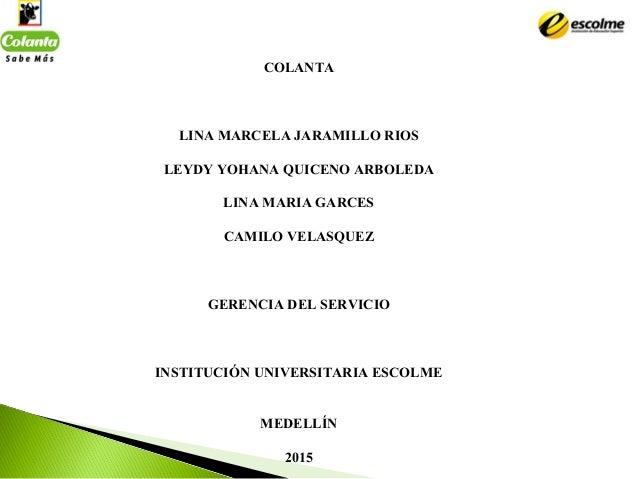 COLANTA   LINAMARCELAJARAMILLORIOS LEYDYYOHANAQUICENOARBOLEDA LINAMARIAGARCES CAMILOVELASQUEZ GERENCIADELSERV...