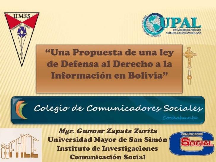 Mgr. Gunnar Zapata ZuritaUniversidad Mayor de San Simón  Instituto de Investigaciones     Comunicación Social