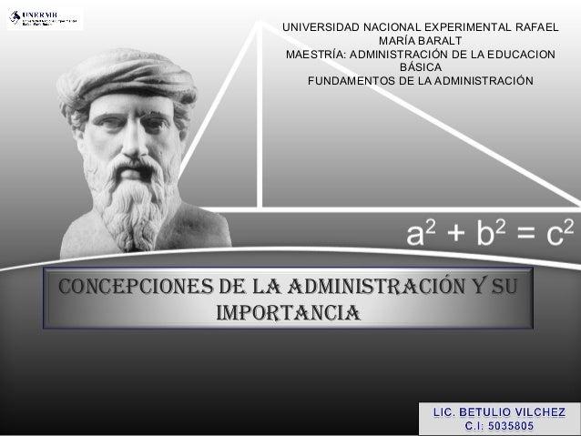UNIVERSIDAD NACIONAL EXPERIMENTAL RAFAEL MARÍA BARALT MAESTRÍA: ADMINISTRACIÓN DE LA EDUCACION BÁSICA FUNDAMENTOS DE LA AD...