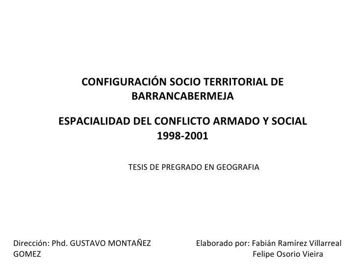 CONFIGURACIÓN SOCIO TERRITORIAL DE BARRANCABERMEJA ESPACIALIDAD DEL CONFLICTO ARMADO Y SOCIAL 1998-2001 TESIS DE PREGRADO ...