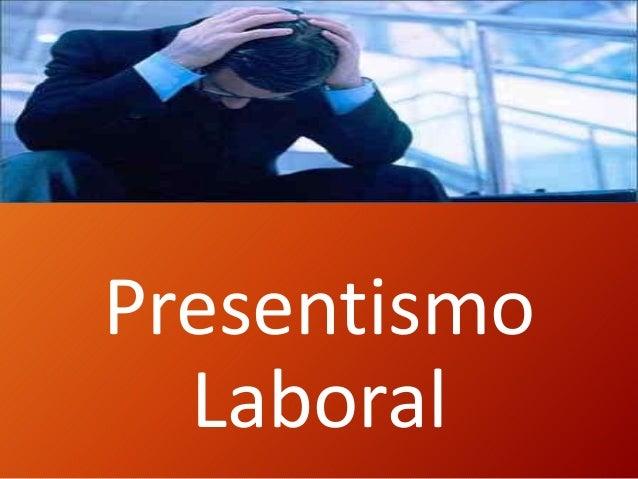 Presentismo Laboral
