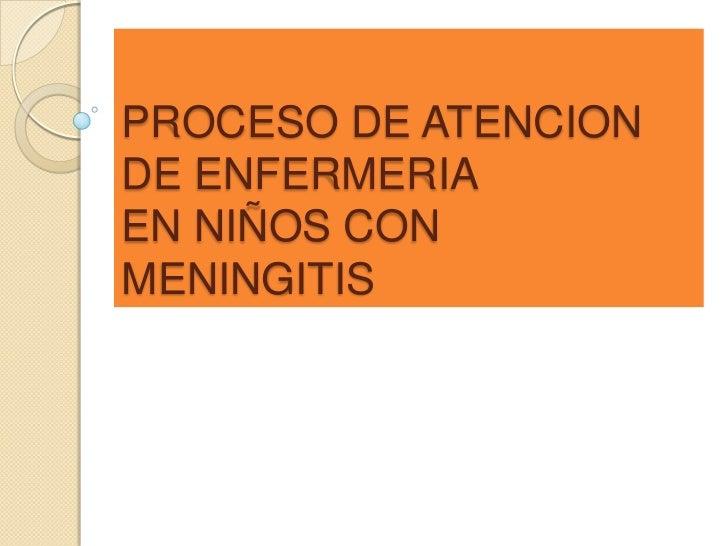 PROCESO DE ATENCIONDE ENFERMERIAEN NIÑOS CONMENINGITIS