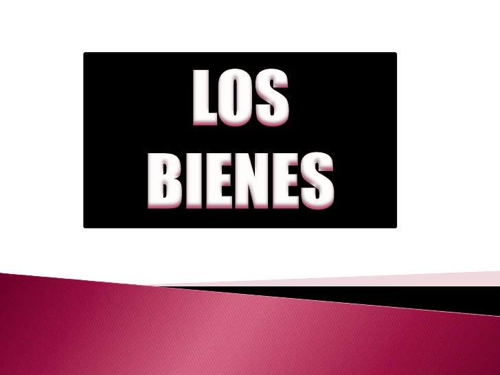 LOS BIENES<br />
