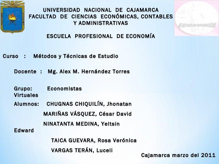 UNIVERSIDAD  NACIONAL  DE  CAJAMARCA FACULTAD  DE  CIENCIAS  ECONÓMICAS, CONTABLES Y ADMINISTRATIVAS ESCUELA  PROFESIONAL ...