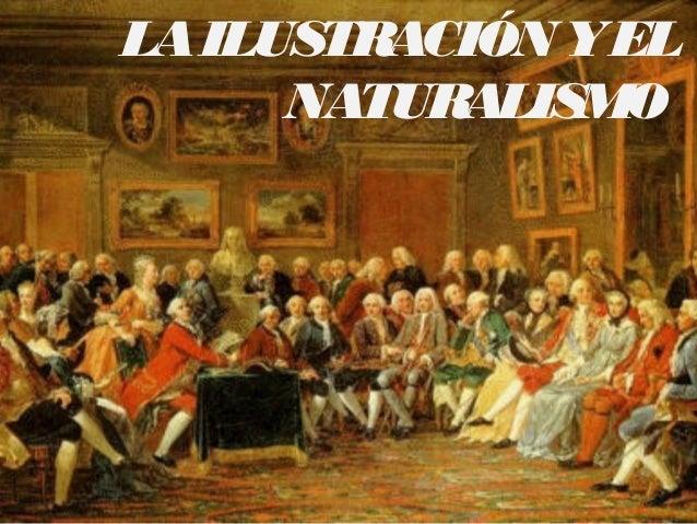 LA ILUSTRACIÓN YEL NATURALISMO
