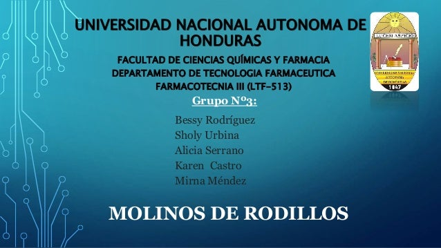 UNIVERSIDAD NACIONAL AUTONOMA DE  HONDURAS  FACULTAD DE CIENCIAS QUÍMICAS Y FARMACIA  DEPARTAMENTO DE TECNOLOGIA FARMACEUT...