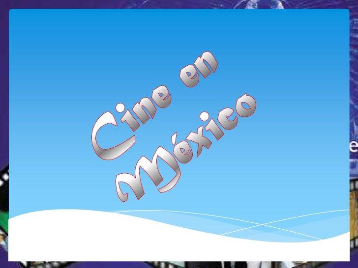 El cine mexicano se inició en  1896 y es uno de los más desarrollados de América  Latina, junto con los de   Brasil y Arge...
