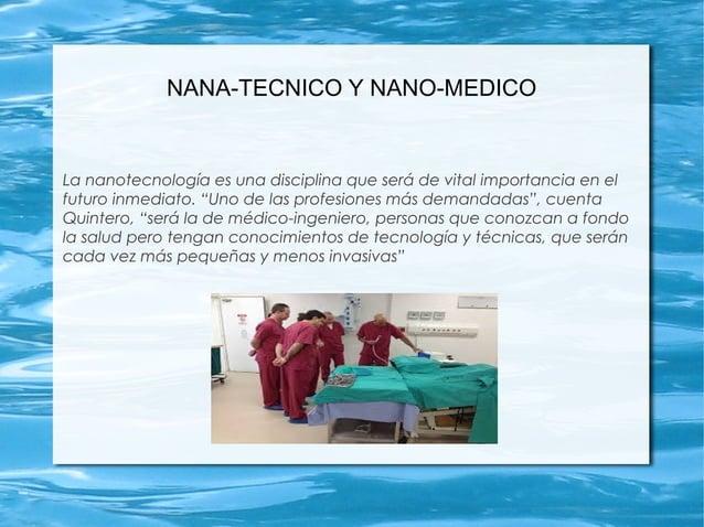 """NANA-TECNICO Y NANO-MEDICO La nanotecnología es una disciplina que será de vital importancia en el futuro inmediato. """"Uno ..."""